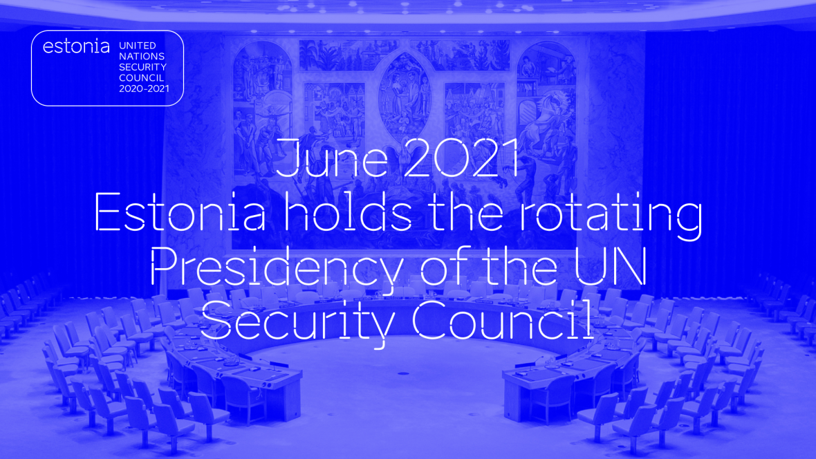 In June, Estonia is the President of the UN Security Council.